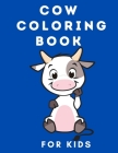 Cow Coloring Book: Coloring Books for Children - Kids Colouring Book with Cute Cows - Animal Coloring Book for Kids 4-8 Years Old - Activ Cover Image