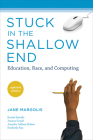 Stuck in the Shallow End: Education, Race, and Computing Cover Image