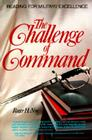 Challenge of Command: Reading for Military Excellence Cover Image