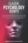 Dark Psychology Secrets: The Art of Manipulation, Persuasion, and NLP to Influence People and Mind Control. How to Use Different Manipulative T Cover Image