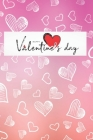 happy valentine's day for my love and my everything: you are the First, my Last, my Everything, Love you Cover Image