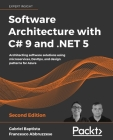 Software Architecture with C# 9 and .NET 5: Architecting software solutions using microservices, DevOps, and design patterns for Azure Cover Image