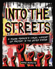 Into the Streets: A Young Person's Visual History of Protest in the United States Cover Image