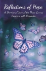 Reflections of Hope: A Devotional Journal for Those Loving Someone with Dementia Cover Image