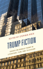 Trump Fiction: Essays on Donald Trump in Literature, Film, and Television Cover Image