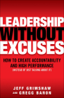 Leadership Without Excuses: How to Create Accountability and High-Performance (Instead of Just Talking about It) Cover Image