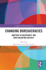 Changing Bureaucracies: Adapting to Uncertainty, and How Evaluation Can Help (Comparative Policy Evaluation) Cover Image