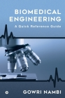 Biomedical Engineering: A Quick Reference Guide Cover Image