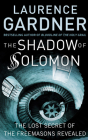 Shadow of Solomon: The Lost Secret of the Freemasons Revealed Cover Image