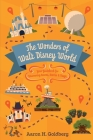 The Wonders of Walt Disney World: Your Guidebook for Uncovering Secrets, Stories and Magic Cover Image
