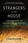 Strangers in the House: A Prairie Story of Bigotry and Belonging Cover Image