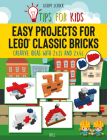 Easy Projects for Lego(r) Classic Bricks: Tips for Kids: Creative Ideas with 2x2s and 2x4s Cover Image