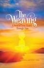 The Weaving: A Novel of Twin Flames Through Time Cover Image