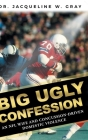 Big Ugly Confession: An NFL Wife and Concussion-Driven Domestic Violence Cover Image