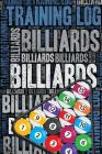 Billiards Training Log and Diary: Billiards Training Journal and Book for Player and Coach - Billiards Notebook Cover Image