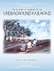 The Journey to Freedom on the Underground Railroad Cover Image