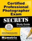 Certified Professional Photographer Exam Secrets Study Guide: Cpp Test Review for the Certified Professional Photographer Exam Cover Image