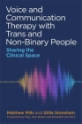 Voice and Communication Therapy with Trans and Non-Binary People: Sharing the Clinical Space Cover Image