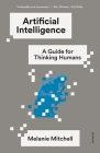 Artificial Intelligence: A Guide for Thinking Humans Cover Image