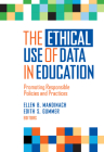 The Ethical Use of Data in Education: Promoting Responsible Policies and Practices Cover Image