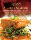 Wild Alaskan Seafood: Celebrated Recipes from America's Top Chefs Cover Image