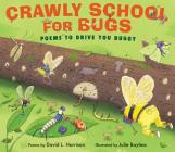 Crawly School for Bugs: Poems to Drive You Buggy Cover Image