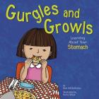 Gurgles and Growls: Learning about Your Stomach (Amazing Body) Cover Image