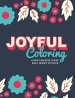 Joyful Coloring: Christian Quotes and Bible Verses to Color / Large Notebook Size / Intricate Patterns / Inspirational Happy Book / Rel Cover Image