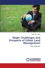 Major Challenges and Prospects of Urban Land Management Cover Image