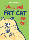 What Will Fat Cat Sit On? (The Giggle Gang) Cover Image
