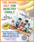 Renal Diet for a Healthy Family: 3 Books in 1: COOKBOOK + DIET EDITION -: The Ultimate Diet to Control Kidney Disease with a Low Sodium, Low Potassium Cover Image