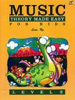 Music Theory Made Easy for Kids, Level 2 (Made Easy (Alfred)) Cover Image