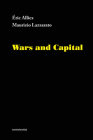 Wars and Capital (Semiotext(e) / Foreign Agents) Cover Image