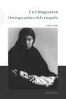 Civil Imagination: Ontologia politica della fotografia Cover Image