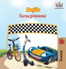 The Wheels The Friendship Race (Romanian Book for Kids): Romanian Children's Book (Romanian Bedtime Collection) Cover Image