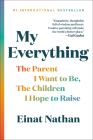 My Everything: The Parent I Want to Be, The Children I Hope to Raise Cover Image