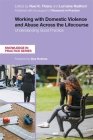Working with Domestic Violence and Abuse Across the Lifecourse: Understanding Good Practice (Knowledge in Practice) Cover Image