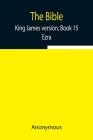 The Bible, King James version, Book 15; Ezra Cover Image