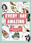 Every Day Amazing: Fantastic Facts for Every Day of the Year Cover Image