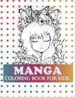Manga Coloring Book For Kids: Pop Manga Cute and Creepy Coloring Book Cover Image