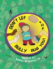 Don't Let the Bully Bug You! Cover Image
