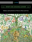 Folklore and Symbolism of Flowers, Plants and Trees Cover Image