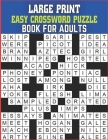 Large Print Easy Crossword Puzzle Book For Adults: Large Print Crossword Puzzle brain Game For Adults Activity Book With Senior Cover Image