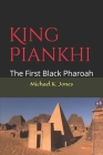 King Piankhi: The First Black Pharoah Cover Image