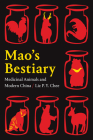 Mao's Bestiary: Medicinal Animals and Modern China (Experimental Futures) Cover Image