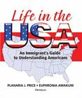 Life in the USA: An Immigrant's Guide to Understanding Americans Cover Image