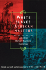 White Slaves, African Masters: An Anthology of American Barbary Captivity Narratives Cover Image