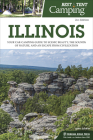Best Tent Camping: Illinois: Your Car-Camping Guide to Scenic Beauty, the Sounds of Nature, and an Escape from Civilization Cover Image