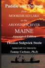 Paddle and Portage - From Moosehead Lake to the Aroostook River Maine - Annotated Edition Cover Image