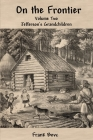 On the Frontier: Jefferson's Children Cover Image
